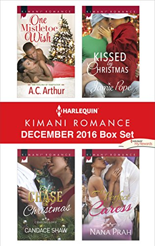 Search : Harlequin Kimani Romance December 2016 Box Set: One Mistletoe Wish\A Chase for Christmas\Kissed by Christmas\A Perfect Caress