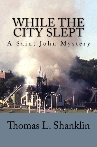 Saint John New Brunswick Canada - While the City Slept: Saint John, New Brunswick, Canada