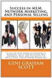 Success in MLM, Network Marketing, and Personal Selling, Gini Scott, 1466279214