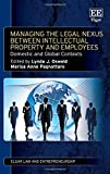 img - for Managing the Legal Nexus Between Intellectual Property and Employees: Domestic and Global Contexts (Elgar Law and Entrepreneurship series) book / textbook / text book