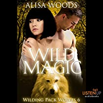 WILD MAGIC: WILDING PACK WOLVES, BOOK 6