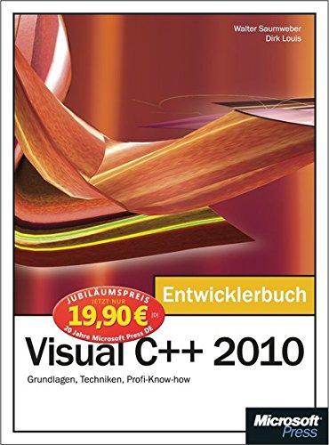Microsoft Visual C++ 2010 - Das Entwicklerbuch - Jubiläumsausgabe: Grundlagen, Techniken, Profi-Know-how