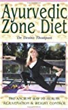 img - for Ayurvedic Zone Diet: The Ancient Way to Health Rejuvenation & Weight Control book / textbook / text book