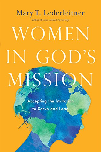 Women in God's Mission: Accepting the Invitation to Serve and Lead (Man With Woman In The Missionary Position)