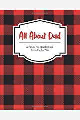 All About Dad: A Fill-in-the-Blank Book from Me to You (I Wrote This Book for You) Paperback
