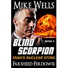 Blind Scorpion, Book 1: Iran's Nuclear Sting (Blind Scorpion Series)