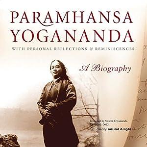 Paramhansa Yogananda: A Biography Audiobook