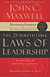 img - for The 21 Irrefutable Laws of Leadership: Follow Them and People Will Follow You by John C. Maxwell (2007-09-18) book / textbook / text book