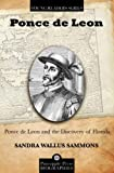 Ponce de Leon and the Discovery of Florida, Sandra Wallus Sammons, 1561645931