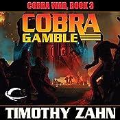 Cobra Gamble: Cobra War, Book 3   Timothy Zahn
