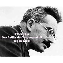 Das Antlitz der Vergangenheit zugewendet (German Edition)