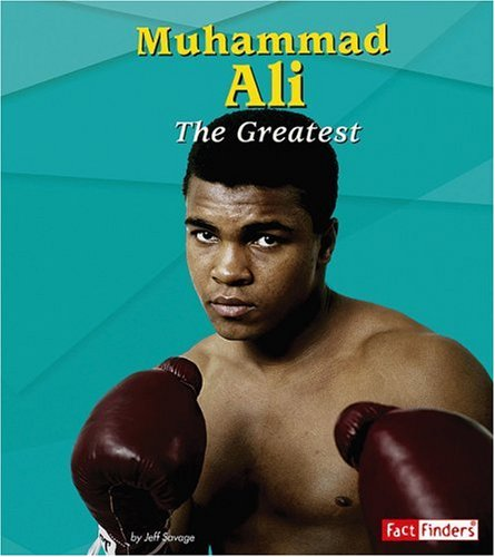 Search : Muhammad Ali: The Greatest (Fact Finders Biographies: Great African Americans)