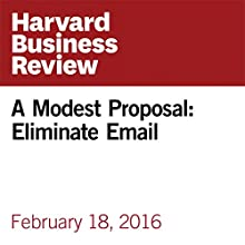A Modest Proposal: Eliminate Email Other by Cal Newport Narrated by Fleet Cooper