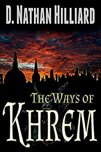 The Ways Of Khrem by D. Nathan Hilliard ebook deal
