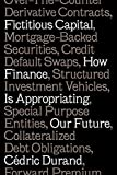 img - for Fictitious Capital: How Finance Is Appropriating Our Future book / textbook / text book