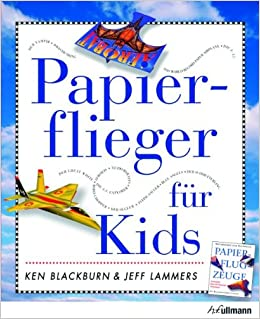 Papierflieger Für Kids Amazon De Ken Blackburn Bücher