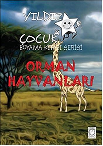 Yildiz Cocuk Boyama Kitabi Serisi 5 Orman Hayvanlari Dilara