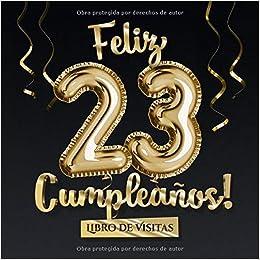 Feliz 23 Cumpleaños - Libro de visitas: Decoración para el ...