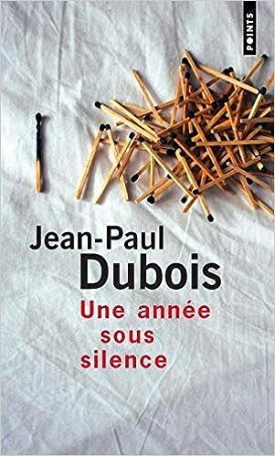 Amazon Fr Une Annee Sous Silence Jean Paul Dubois Livres