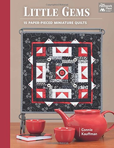 Little Gems: 15 Paper-Pieced Miniature Quilts