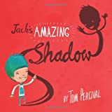 Jack's Amazing Shadow, Tom Percival, 184365220X