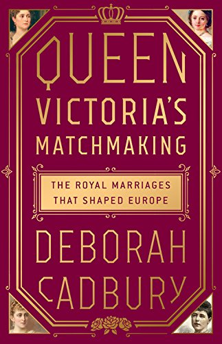 Queen Victoria's Matchmaking: The Royal Marriages that Shaped Europe by PublicAffairs (Image #1)