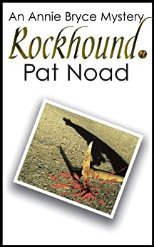 Rockhound (The Annie Bryce Mysteries Book 2) by [Noad, Pat]