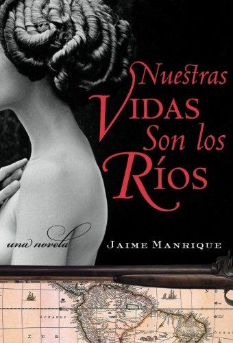 Nuestras Vidas Son los Rios: Una Novela (Spanish Edition) by Rayo