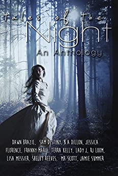 Tales of the Night: An Anthology by [Reeves, Shelby, Summer, Jamie, Destiny, Sam, Loom, R.J., Brazil, Dawn, Dillon, B.A., Messier, Lisa, Lady J, Marie, Franny]