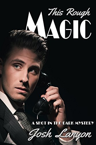 This Rough Magic (A Shot in the Dark Book 1)