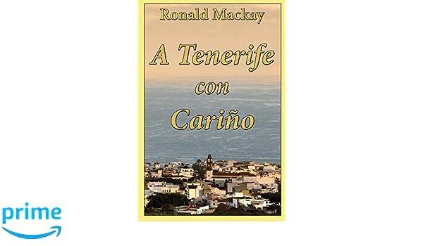 A Tenerife con Cariño: Amazon.es: Ronald Mackay: Libros