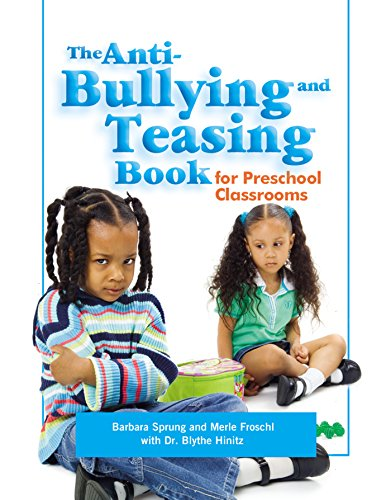 The Anti-Bullying and Teasing Book for Preschool Classrooms