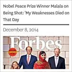 Nobel Peace Prize Winner Malala on Being Shot: 'My Weaknesses Died on That Day' | Kerry A. Dolan