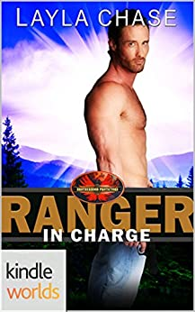 Brotherhood Protectors: Ranger In Charge (Kindle Worlds Novella) by [Chase, Layla]