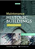 Maintenance of Historic Buildings : A Practical Handbook, Klemisch, Jürgen, 1873394926