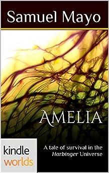 Harbinger: Amelia (Kindle Worlds Short Story) by [Mayo, Samuel]