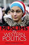 Muslims in Western Politics, Abdulkader H. Sinno, 0253352479
