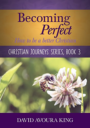 becoming-perfect-how-to-be-a-better-christian-christian-journeys-book-3