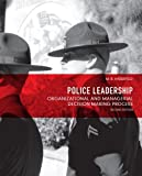 Police Leadership: Organizational and Managerial Decision Making Process (2nd Edition)