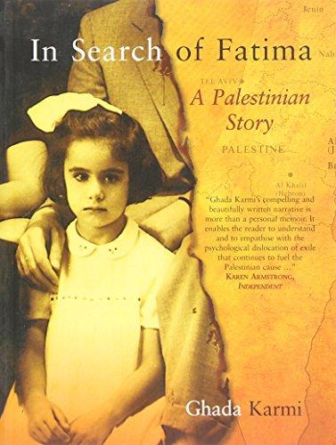 By Ghada Karmi In Search of Fatima: A Palestinian Story [Paperback]