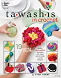 Tawashis in Crochet: 19 Colorful Projects! (Annie's Attic Crochet)