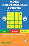 More Kindergarten Sudoku: 4x4 Classic Sudoku Puzzles for Kids, Peter Kattan and Nicola Kattan, 0615187188