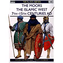 The Moors: The Islamic West 7th–15th Centuries AD