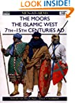 The Moors: The Islamic West 7th-15th...
