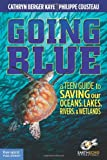 Going Blue, Cathryn Berger Kaye and Philippe Cousteau, 1575423480