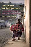 In Search of Providence: Transnational Mayan Identities