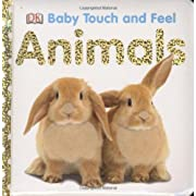 By DK Publishing Animals (Baby Touch and Feel) (Act Mus Br)