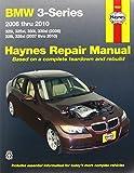 By Editors of Haynes Manuals BMW 3-Series 2006 thru 2010: 325i, 325xi, 330i, 330xi (2006), 328i, 328xi (2007 thru 2010) (Haynes R [Paperback]