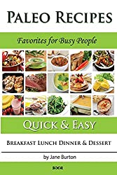 Paleo Recipes :: Paleo Recipes for Busy People. Quick and Easy Breakfast, Lunch, Dinner & Desserts Recipe Book: 1