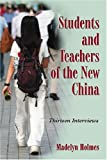 Students and Teachers of the New China: Thirteen Interviews, Madelyn Holmes, 0786432888